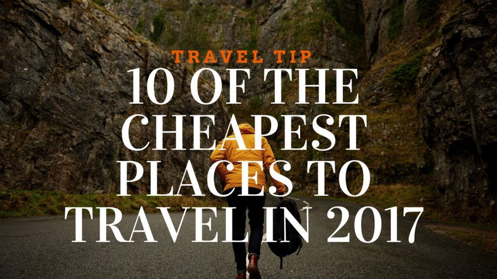 10 of the cheapest places to travel in 2017